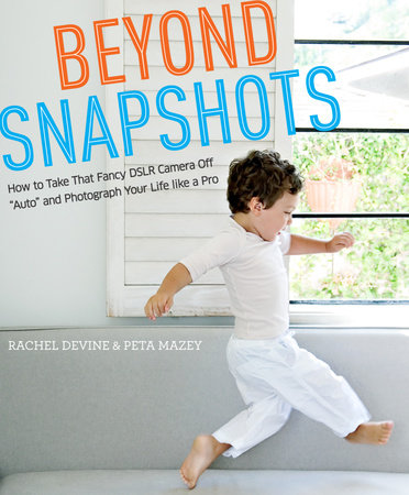 Beyond Snapshots by Rachel Devine and Peta Mazey