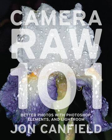 Camera RAW 101 by Jon Canfield
