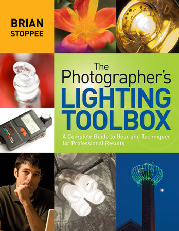 The Photographer's Lighting Toolbox by Brian Stoppee