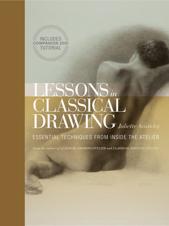 Lessons in Classical Drawing (Enhanced Edition) by Juliette Aristides