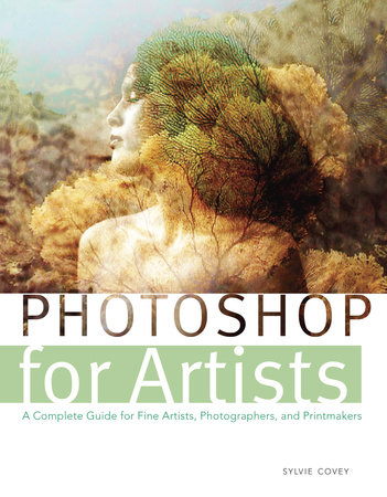 Photoshop for Artists by Sylvie Covey