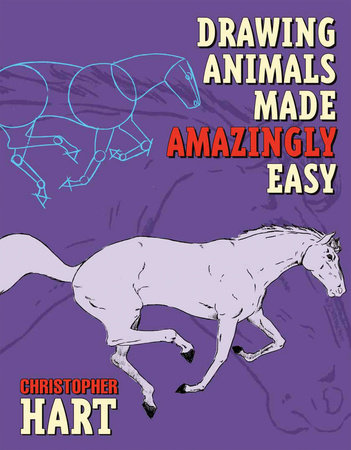 Drawing Animals Made Amazingly Easy by Christopher Hart