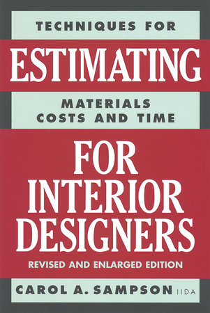 Techniques for Estimating Materials, Costs, and Time for Interior Designers by Carol Sampson