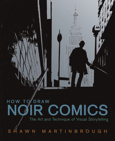 How to Draw Noir Comics by Shawn Martinbrough