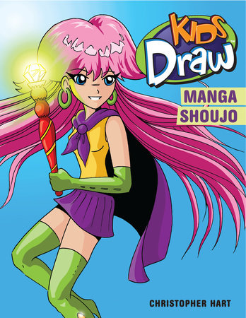Kids Draw Manga Shoujo by Christopher Hart