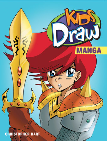 Kids Draw Manga by Christopher Hart