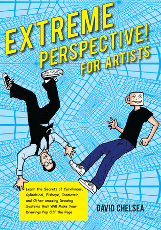 Extreme Perspective! For Artists by David Chelsea