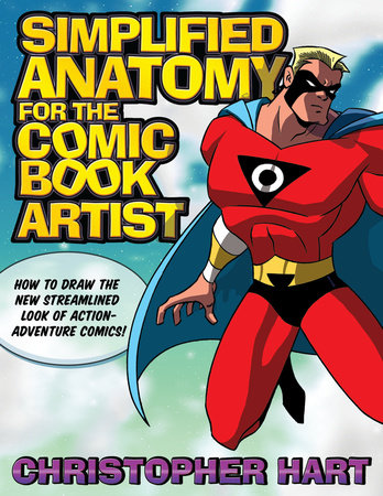 Simplified Anatomy for the Comic Book Artist by Christopher Hart