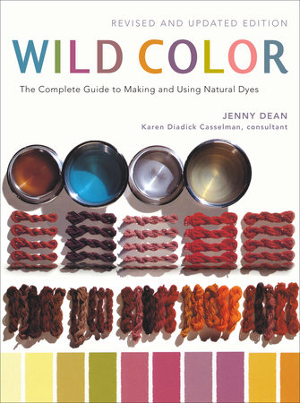 Wild Color, Revised and Updated Edition by Jenny Dean and Karen Diadick Casselman