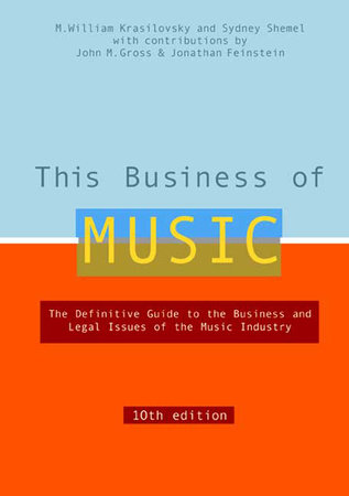 """This Business of Music, 10th Edition"" by M. William Krasilovsky and Sidney Shemel"