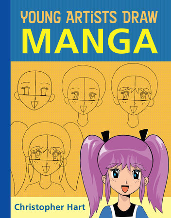 Young Artists Draw Manga by Christopher Hart