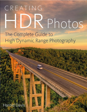 Creating HDR Photos by Harold Davis