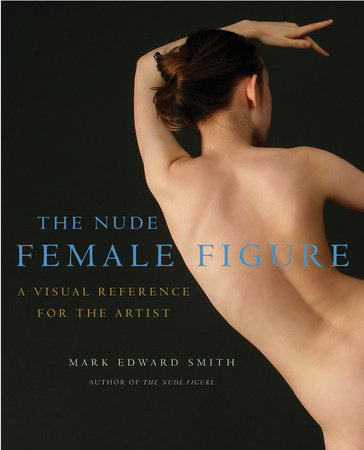 The Nude Female Figure by Mark Edward Smith