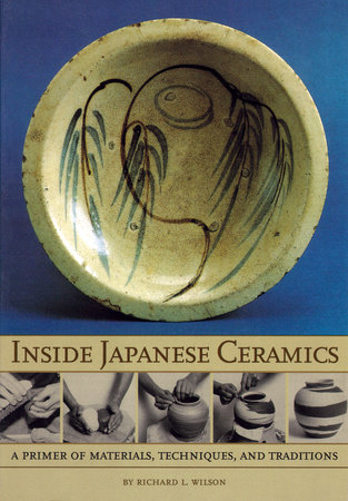 Inside Japanese Ceramics by Richard L. Wilson