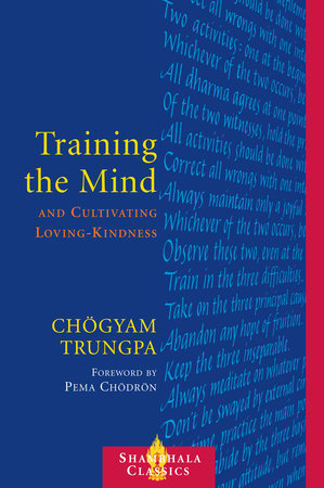 Training the Mind and Cultivating Loving-Kindness by Chogyam Trungpa