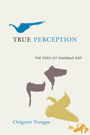 True Perception by Chogyam Trungpa
