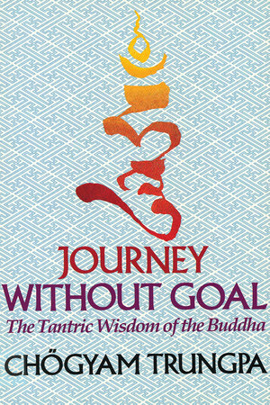 Journey Without Goal by Chogyam Trungpa