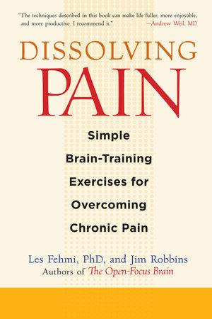 Dissolving Pain by Les Fehmi and Jim Robbins