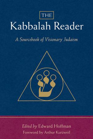 The Kabbalah Reader by Edward Hoffman