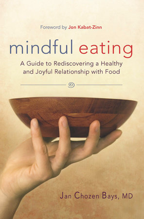 Mindful Eating by Jan Chozen Bays