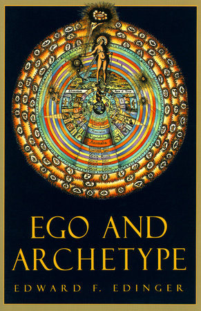 Ego and Archetype by Edward F. Edinger