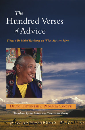 The Hundred Verses of Advice by Dilgo Khyentse and Padama Sangye