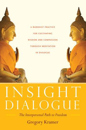 Insight Dialogue by Gregory Kramer