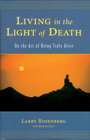 Living in the Light of Death by Larry Rosenberg