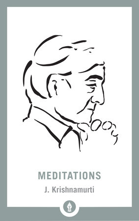 Meditations by Jiddu Krishnamurti