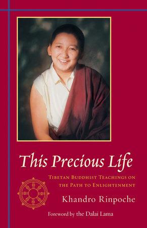This Precious Life by Khandro