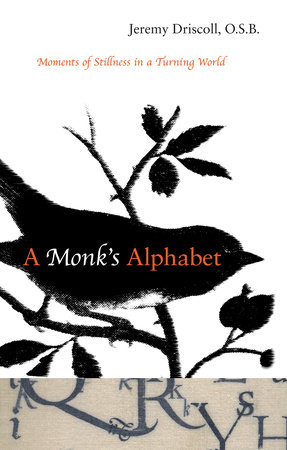 A Monk's Alphabet by Jeremy Driscoll