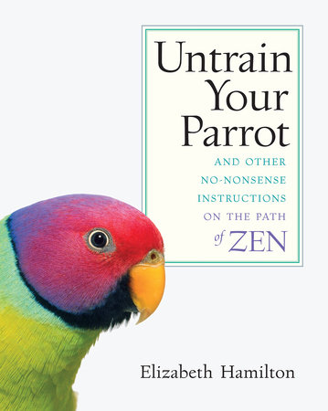 Untrain Your Parrot by Elizabeth Hamilton