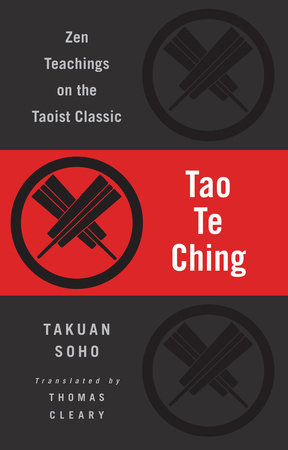 Tao Te Ching by Lao-Tzu and Takuan Soho