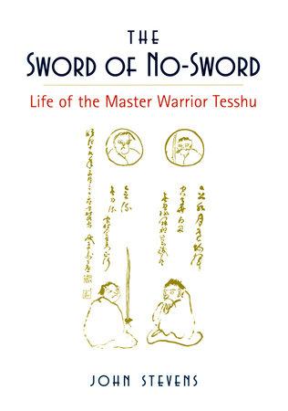 The Sword of No-Sword by John Stevens