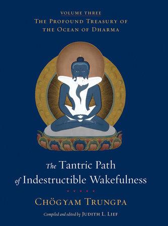 The Tantric Path of Indestructible Wakefulness by Chogyam Trungpa