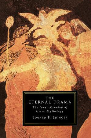 Eternal Drama by Edward Edinger