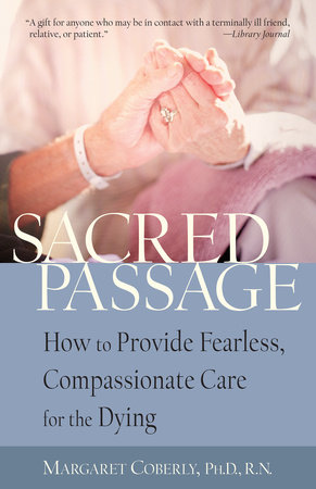 Sacred Passage by Margaret Coberly, Ph.D, RN