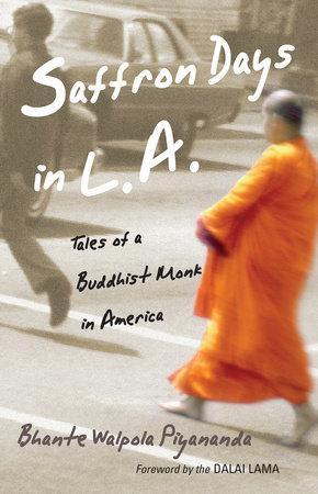 Saffron Days in L.A. by Bhante Walpola Piyananda