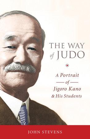 The Way of Judo by John Stevens