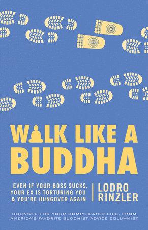 Walk Like a Buddha by Lodro Rinzler