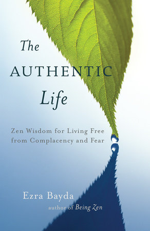 The Authentic Life by Ezra Bayda