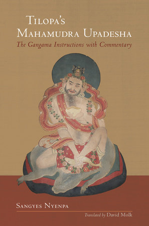 Tilopa's Mahamudra Upadesha by Sangyes Nyenpa