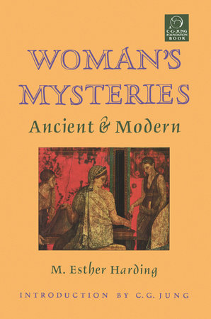 Woman's Mysteries by Esther Harding