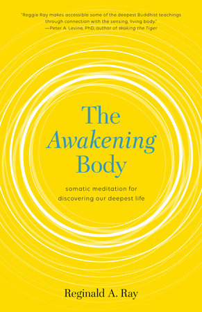 The Awakening Body by Reginald A. Ray
