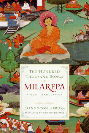 The Hundred Thousand Songs of Milarepa by Tsangnyon Heruka