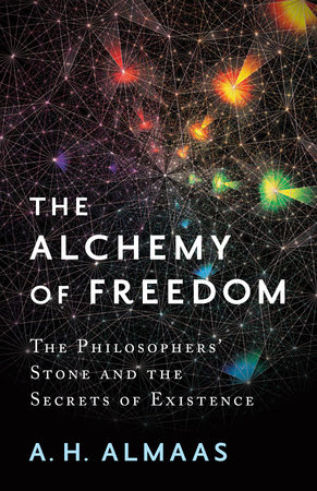 The Alchemy of Freedom by A. H. Almaas