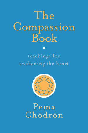 The Compassion Book by Pema Chodron