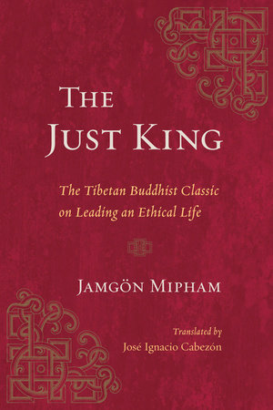 The Just King by Jamgon Mipham