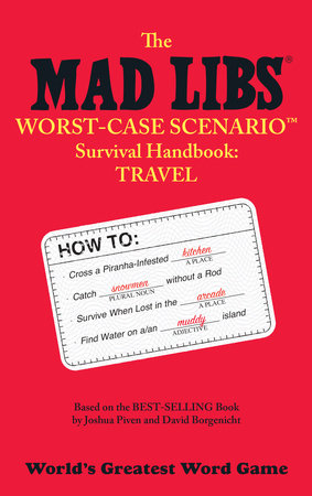 The Mad Libs Worst-Case Scenario Survival Handbook: Travel by Leonard Stern