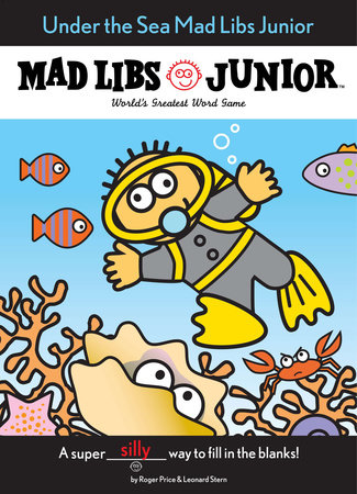 Under the Sea Mad Libs Junior by Jennifer Frantz and Roger Price